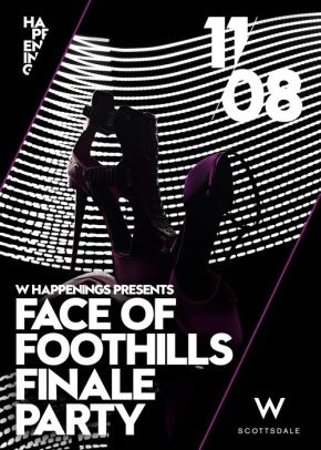 Face of Foothills Finale Party at W Scottsdale hotel